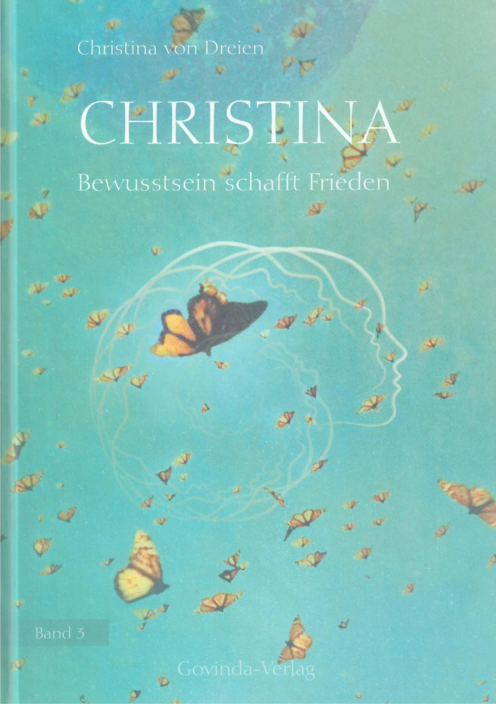 Christina - Bewusstsein schafft Frieden - Band 3
