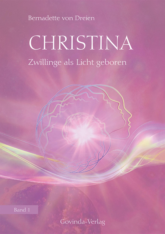 Christina - Zwillinge als Licht geboren - Band 1