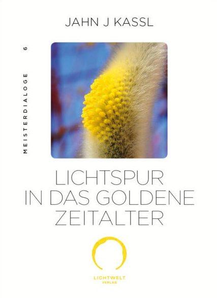 Lichtspur in das goldene Zeitalter - lichtweltverlag.at